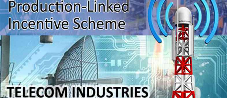 PLI Scheme India will receive ₹3,300 Crore investment from 31 companies over 4 years in telecom Sector.jpg